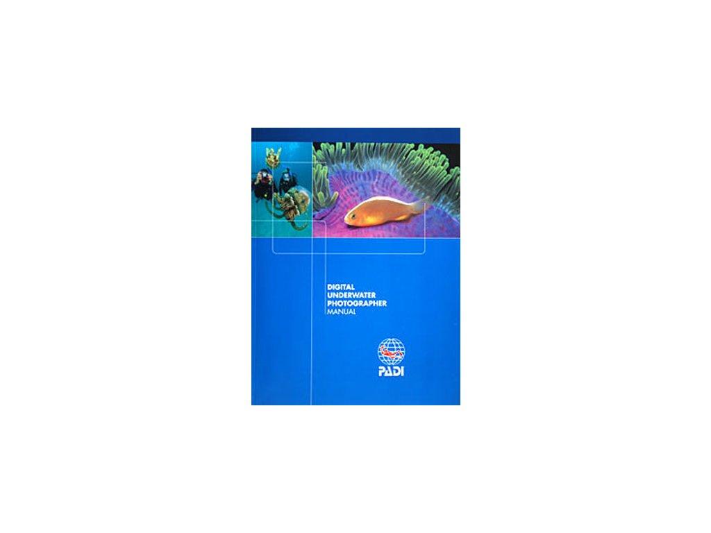 PADI Digital Underwater Photographer manuál CZ verze