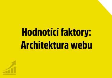 Hodnotící faktory: Architektura webu