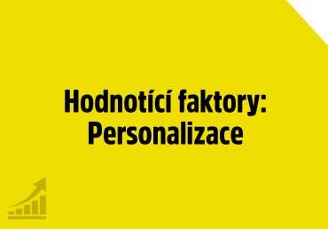 Hodnotící faktory: Personalizace