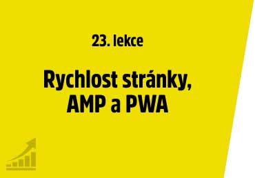 Rychlost stránky, AMP a PWA