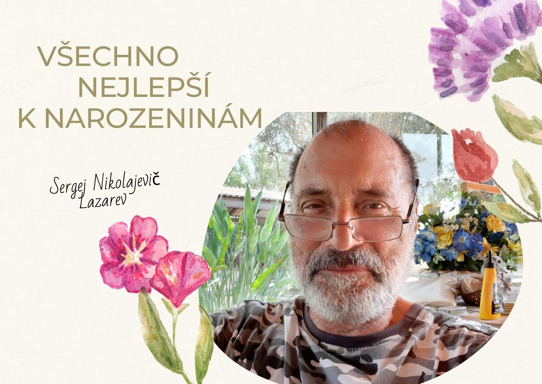 Přání k narozeninám Sergejovi Lazarevovi od českých a slovenských čtenářů!