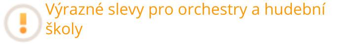 Výrazné slevy pro orchestry a hudební školy