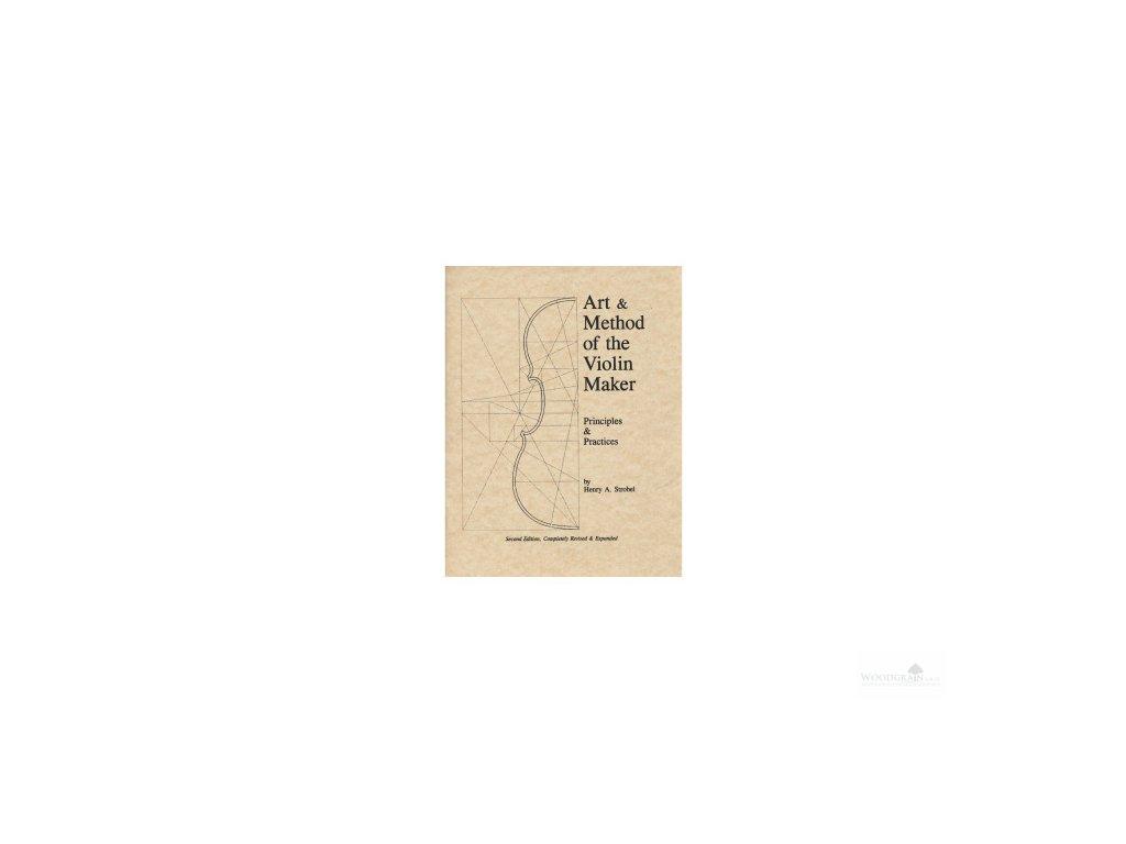 Strobel: Art And Method Of The Violin Maker