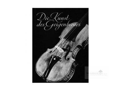 Möckel: Die Kunst des Geigenbaus