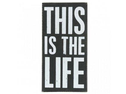 Clayre & Eef - Dřevěná cedule THIS IS THE LIFE - 18*4*36 cm