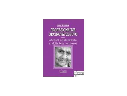 Profesionálne opatrovateľstvo - oblasti opatrovania a aktivácia seniorov