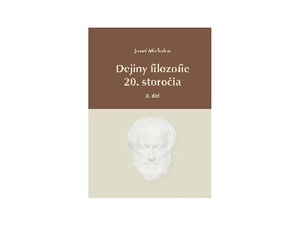 Dejiny filozofie 20.storočia - II.diel