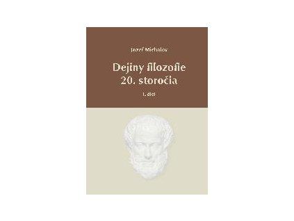 Dejiny filozofie 20. storočia I.a II. diel