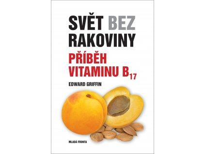 Svět bez rakoviny: Príbeh vitamínu B17