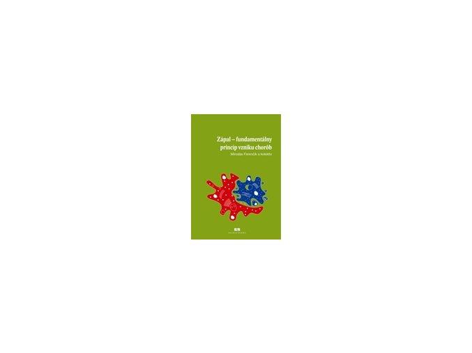 Zápal - fundamentálny princíp vzniku chorôb