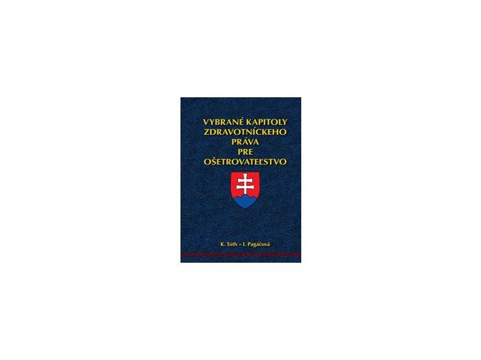 Vybrané kapitoly zdravotníckeho práva pre ošetrovateľstvo