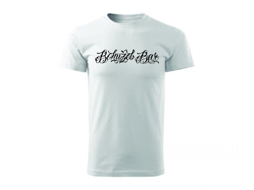 Tričko Bohužel  bílé