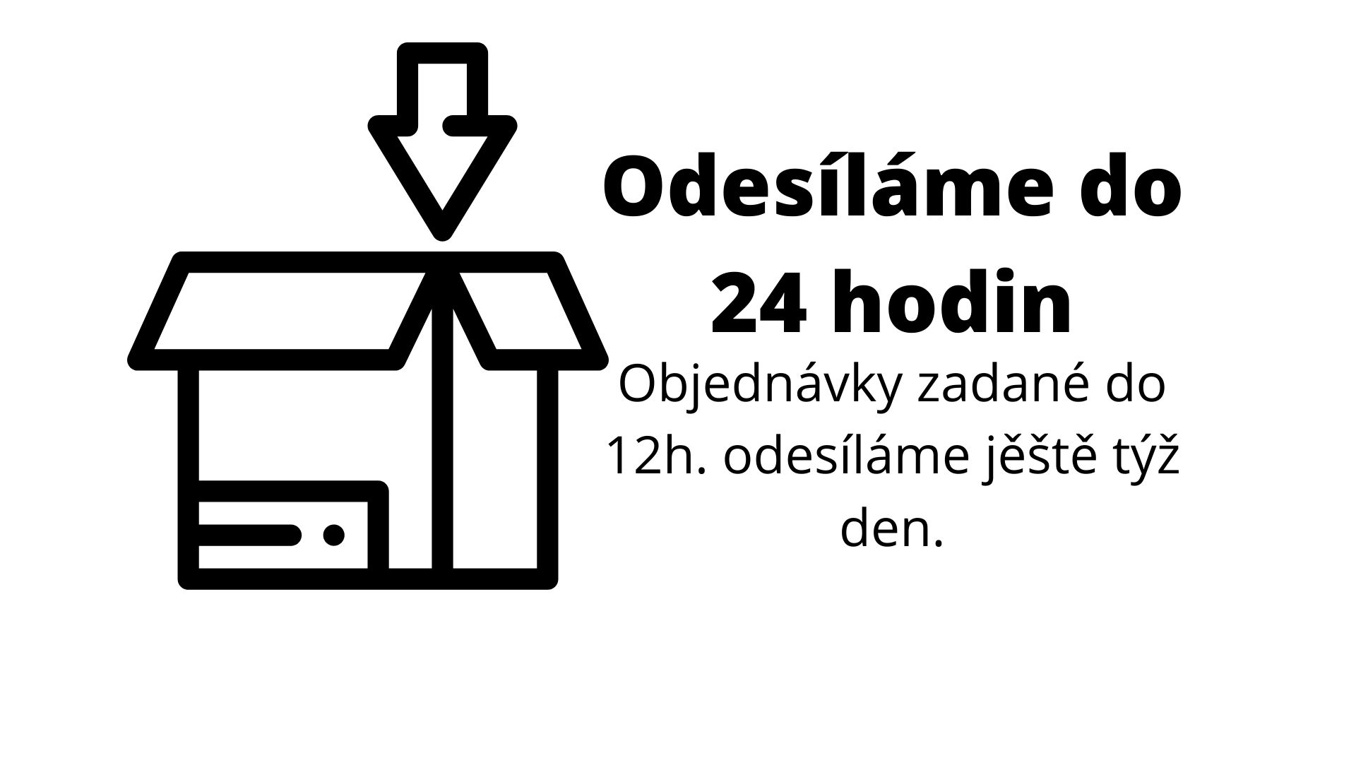 Objednávky zadané do 12h. v pracovní dny odesíláme ještě týž den.