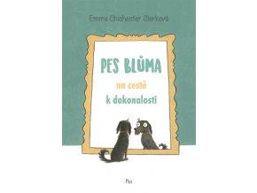 Pes Blůma na cestě k dokonalosti - Emma Chichester Clarková