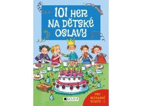 101 her na dětské oslavy - Anna Bernhard, Silvia Schmitz