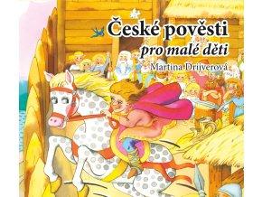 České pověsti pro malé děti (audiokniha pro děti) - Martina Drijverová