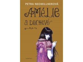 Amélie a duchové - Petra Neomillnerová