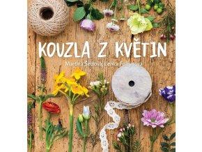 Kouzla z květin - Martina Šedová