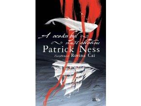 A oceán byl naší oblohou - Patrick Ness