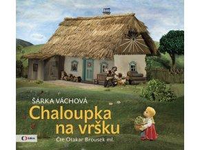 Chaloupka na vršku (audiokniha pro děti) - Šárka Váchová