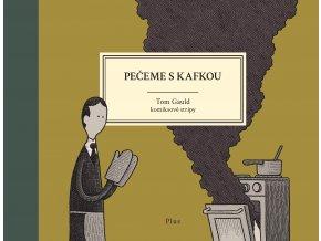 Pečeme s Kafkou - Tom Gauld