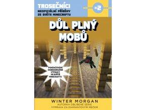 Důl plný mobů - Morgan Winter