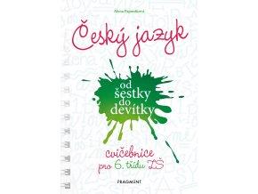 Český jazyk od šestky do devítky - cvičebnice pro 6. třídu ZŠ - Alena Papoušková