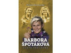 Barbora Špotáková: zlatá královna - Richard Kozohorský