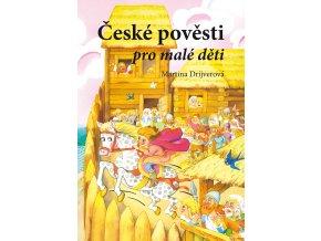 České pověsti pro malé děti - Martina Drijverová