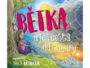 Bětka a její cesta od Chmury (audiokniha pro děti) - Nela Boudová