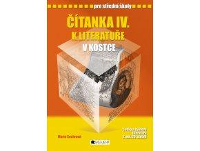 Čítanka IV. k Literatuře v kostce pro SŠ - Marie Sochrová