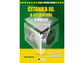 Čítanka III. k Literatuře v kostce pro SŠ - Marie Sochrová