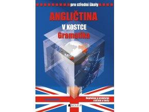 Angličtina v kostce pro SŠ - Gramatika - Iva Dostálová