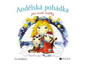 Andělská pohádka pro malé čertíky - Iva Hoňková