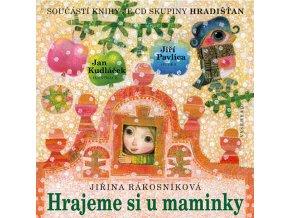 Hrajeme si u maminky + CD - Jiřina Rákosníková, Jiří Pavlica