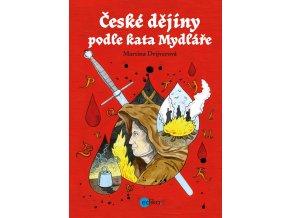 České dějiny podle kata Mydláře - Martina Drijverová