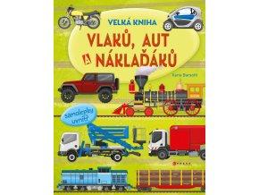 Velká kniha vlaků, aut a náklaďáků - Ilaria Barsotti