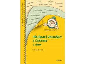 Desetiminutovky. Přijímací zkoušky z češtiny – 5. třída - František Brož