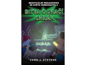 Bitva o dračí chrám: Neoficiální megakomiks ze světa Minecraftu 4 - Cara J. Stevens
