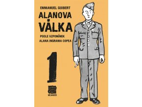 Alanova válka 1 - Podle vzpomínek Alana - Emmanuel Guibert