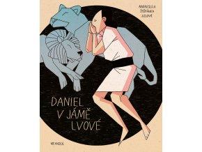 Daniel v jámě lvové - Ivana Pecháčková