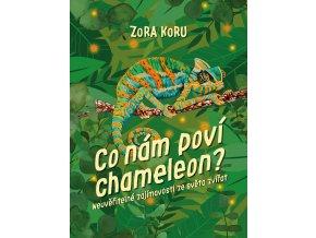 Co nám poví chameleon - Zora Sládková