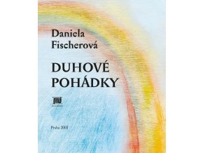 Duhové pohádky - Daniela Fischerová