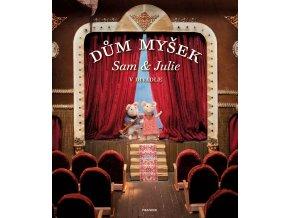 Dům myšek - Sam a Julie v divadle - Karina Schaapman