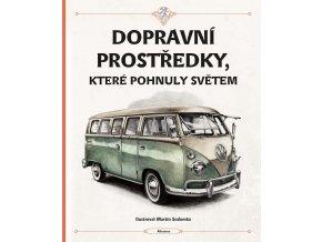 Dopravní prostředky, které pohnuly světem - Štěpánka Sekaninová, Tom Velčovský