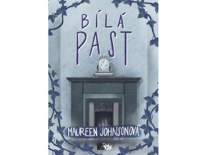 Bílá past - Maureen Johnsonová