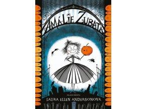 Amálie Zubatá a Příšerný ples - Laura Ellen Anderson