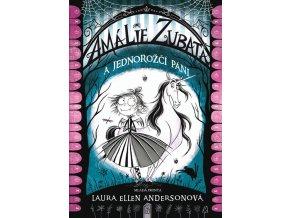Amálie Zubatá ajednorožčí páni - Laura Ellen Anderson