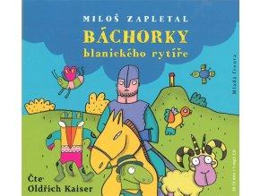 Báchorky blanického rytíře - Miloš Zapletal