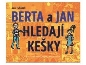 Berta aJan hledají kešky - Jan Tuháček